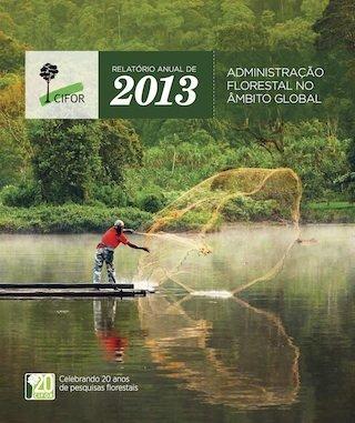 Relatório Anual de 2013: Administração florestal no âmbito global