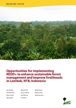 Opportunities for implementing REDD+ to enhance sustainable forest management and  improve livelihoods in Lombok, NTB, Indonesia
