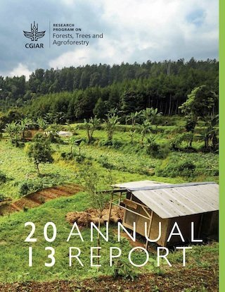 Annual Report 2013<br>: Forests, Trees and Agroforestry