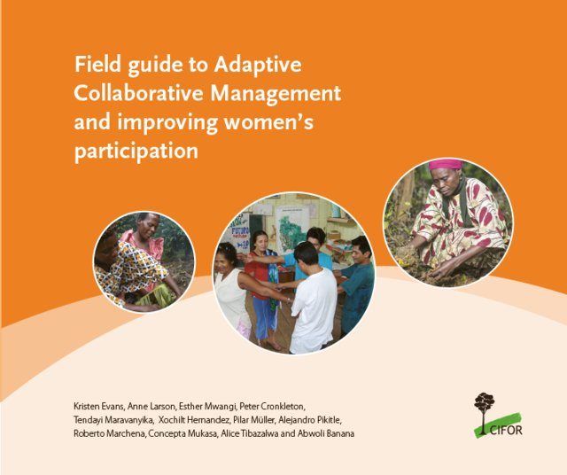 Field guide to Adaptive Collaborative Management and improving women's participation