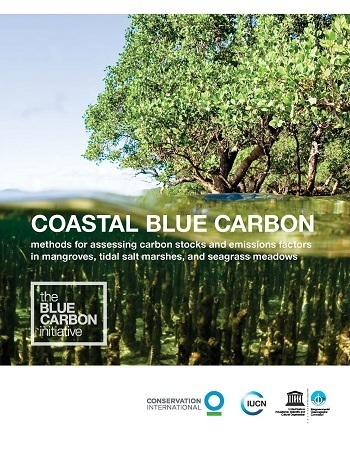 Coastal blue carbon: methods for assessing carbon stocks and emissions factors in mangroves, tidal salt marshes, and seagrasses
