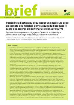Possibilités d'action publique pour une meilleure prise en compte des marchés domestiques du bois dans le cadre des accords de partenariat volontaire (APV): Synthèse des enseignements dégagés au Cameroun, en République démocratique du Congo, en Équateur, au Gabon et en Indonésie