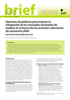 Opciones de políticas para mejorar la integración de los mercados nacionales de madera en el marco de los acuerdos voluntarios de asociación (AVA): Lecciones de estudios de caso