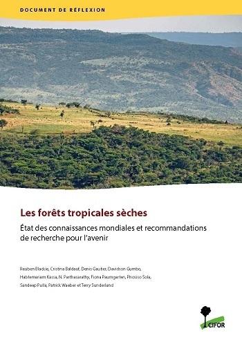 Les for�ts tropicales s�ches: État des connaissances mondiales et recommandations de recherche pour l'avenir