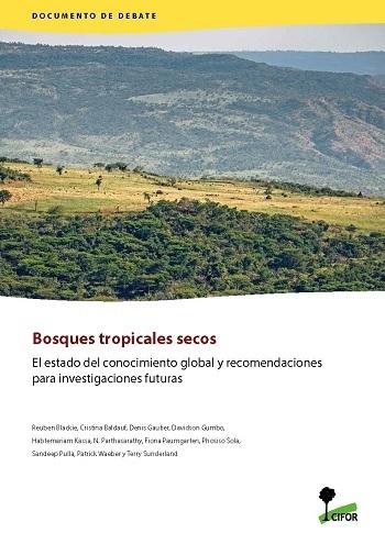 Bosques tropicales secos: El estado del conocimiento global y recomendaciones para investigaciones futuras