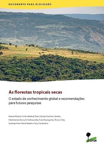 As florestas tropicais secas: O estado de conhecimento global e recomendações para futuras pesquisas