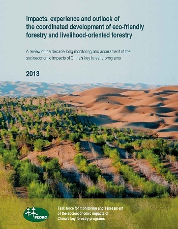 Impacts, experience and outlook of the coordinated development of eco-friendly forestry and livelihood-oriented forestry: A review of the decade-long monitoring and assessment of the socioeconomic impacts of China\'s key forestry programs