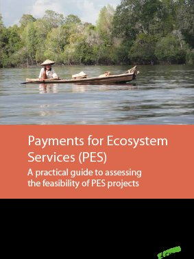 Payments for Ecosystem Services (PES): A practical guide to assessing the feasibility of PES projects