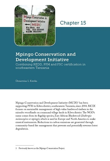 Mpingo Conservation and Development Initiative: Combining REDD, PFM and FSC certification in southeastern Tanzania
