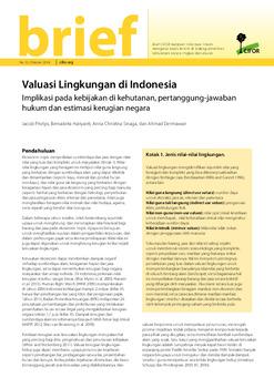Valuasi Lingkungan di Indonesia: Implikasi pada kebijakan di kehutanan, pertanggung-jawaban hukum dan estimasi kerugian negara