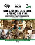CITES, Carne de Monte y Medios de Vida: Evaluación rápida de la aplicación de la inclusión de especies de carne de monte en los apéndices de la CITES para los medios de subsistencia de las comunidades rurales de Colombia