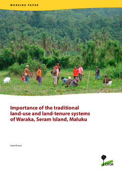 Importance of the traditional land-use and land-tenure systems of Waraka, Seram Island, Maluku