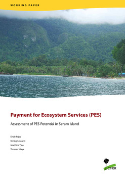 Payment for Ecosystem Services (PES): Assessment of PES Potential in Seram Island