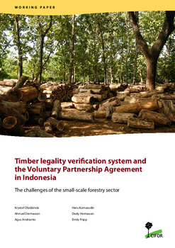 Timber legality verification system and the Voluntary Partnership Agreement in Indonesia: The challenges of the small-scale forestry sector