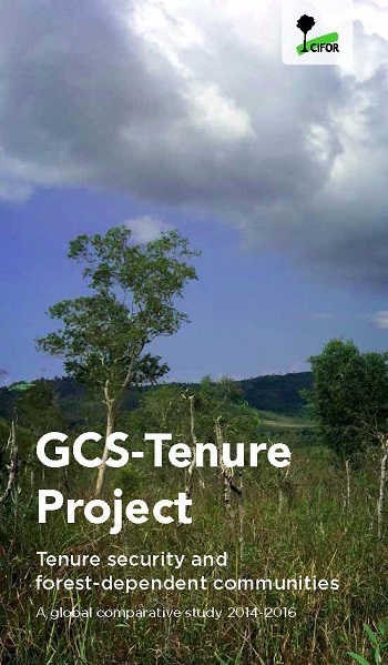 GCS-Tenure Project: Tenure security and forest-dependent communities : A global comparative study 2014-2016
