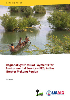 Regional Synthesis of Payments for Environmental Services (PES) in the Greater Mekong Region