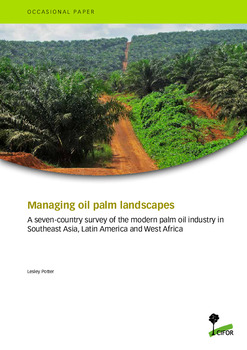 Managing oil palm landscapes: A seven-country survey of the modern palm oil industry in Southeast Asia, Latin America and West Africa