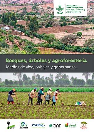 Programa de investigacion de CGIAR sobre bosques, árboles y agroforestería: Medios de vida, paisajes y gobernanza