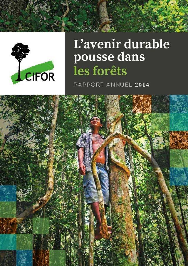 Rapport Annuel 2014: L'avenir durable pousse dans les forêts