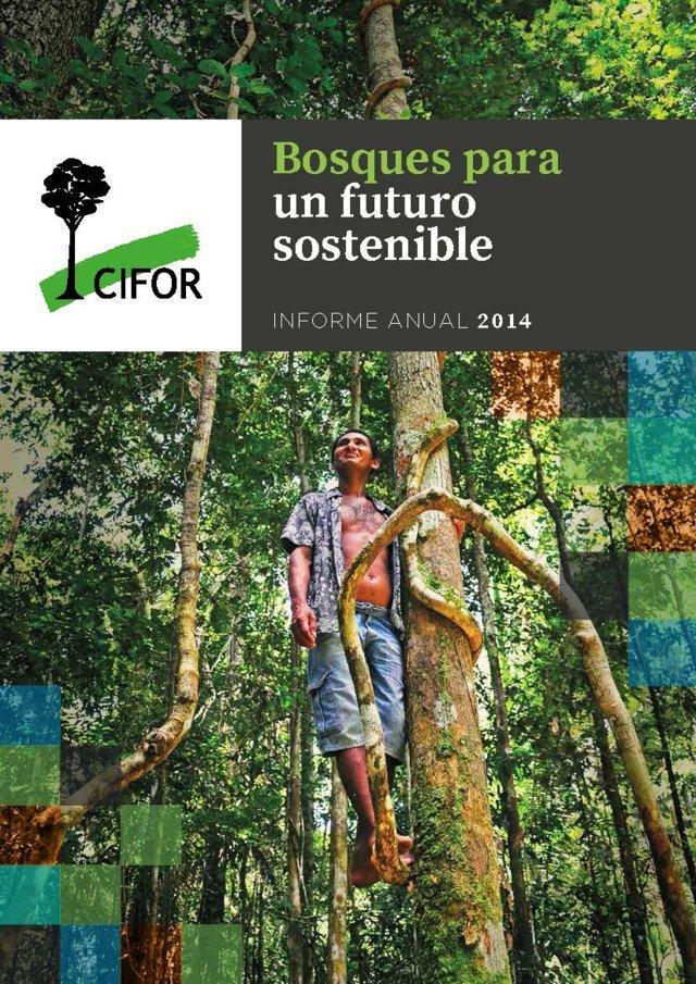 Informe Anual 2014: Bosques para un futuro sostenible