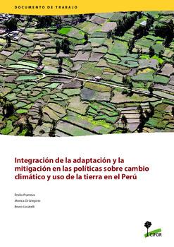 Integración de la adaptación y la mitigación en las políticas sobre cambio climático y uso de la tierra en el Perú