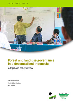 Forest and land-use governance in a decentralized Indonesia: A legal and policy review