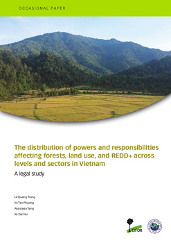 The distribution of powers and responsibilities affecting forests, land use, and REDD+ across levels and sectors in Vietnam: A legal study
