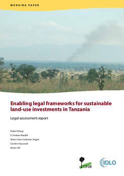 Enabling legal frameworks for sustainable land-use investments in Tanzania: Legal assessment report