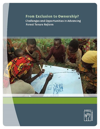 From Exclusion to Ownership?: Challenges and Opportunities in Advancing Forest Tenure Reform