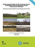 Enhancing the Role of the Forestry Sector in Building Climate Resilient Green Economy in Ethiopia: Strategy for scaling up Effective Forest Management Practices