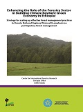 Enhancing the Role of the Forestry Sector in Building Climate Resilient Green Economy in Ethiopia: Strategy for scalling up effective forest management practices in Oromia National Regional State with emphasis on participatory forest management