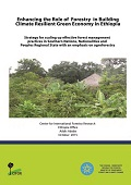 Enhancing the Role of Forestry in Building Climate Resilient Green Economy in Ethiopia: Strategy for scalling up effective forest management practices in Southern Nations, Nationalities and Peoples Regional State with particular an emphasis on agroforestry