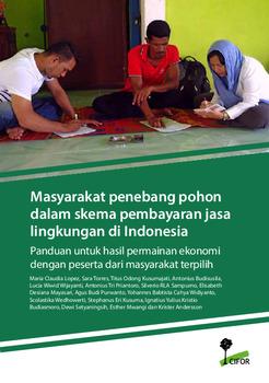 Masyarakat penebang pohon dalam skema pembayaran jasa lingkungan di Indonesia: Panduan untuk hasil permainan ekonomi dengan peserta dari masyarakat terpilih