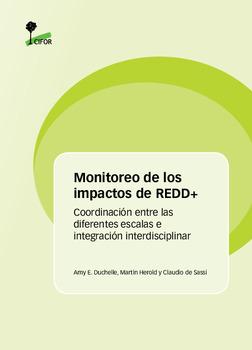 Monitoreo de los impactos de REDD+: Coordinación entre las diferentes escalas e integración interdisciplinar