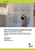WP7 Protocolo para trabajo de campo: Módulos de capacitación y manual – Explorando los efectos de los pagos por los servicios ambientales mediante la realización de juegos interactivos de toma de decisiones con los usuarios locales del bosque