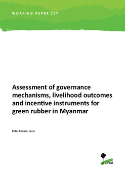 Assessment of governance mechanisms, livelihood outcomes and incentive instruments for green rubber in Myanmar