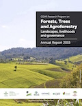 CGIAR Research Program on Forests, Trees and Agroforestry Annual Report 2015: Landscapes, livelihoods and governance