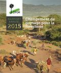 Rapport Annuel 2015: Changement de paysage pour la foresterie