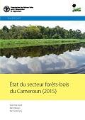 État du secteur forêts-bois du Cameroun (2015)