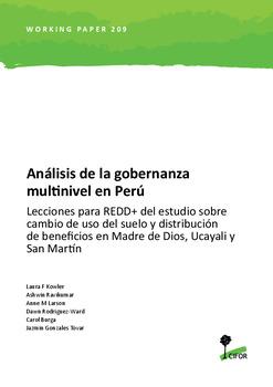 Análisis de la gobernanza multinivel en Perú: Lecciones para REDD+ del estudio sobre cambio de uso del suelo y distribución de beneficios en Madre de Dios, Ucayali y San Martín