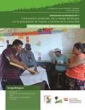 Conservación, protección, uso y manejo del bosque con la participación de mujeres y hombres de la comunidad
