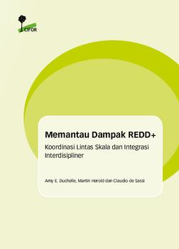 Memantau Dampak REDD+: Koordinasi Lintas Skala dan Integrasi Interdisipliner