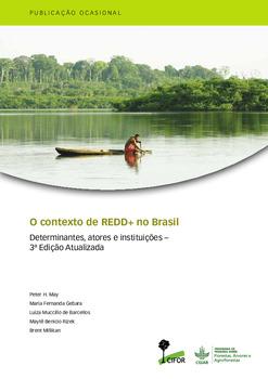 O contexto de REDD+ no Brasil: Determinantes, atores e instituições - 3ª Edição Atualizada