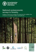 National socioeconomic surveys in forestry: Guidance and survey modules for measuring the multiple roles of forests in household welfare and livelihoods