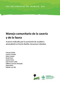 Manejo comunitario de la cacería y de la fauna: Avances realizados por la asociación de cazadores airumaküchi en Puerto Nariño, Amazonas Colombia
