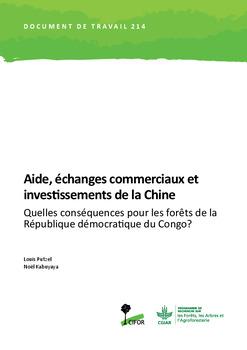 Aide, échanges commerciaux et investissements de la Chine: Quelles conséquences pour les forêts de la République démocratique du Congo?