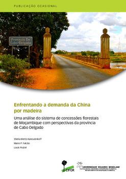Enfrentando a demanda da China por madeira: Uma análise do sistema de concessões florestais de Moçambique com perspectivas da província de Cabo Delgado
