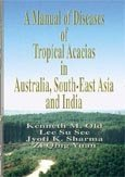 A manual of diseases of tropical acacias in Australia, South-East Asia and India
