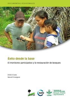 Éxito desde la base: El monitoreo participativo y la restauración de bosques