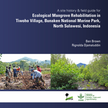 A site history & field guide for Ecological Mangrove Rehabilitation in Tiwoho Village, Bunaken National Marine Park, North Sulawesi, Indonesia